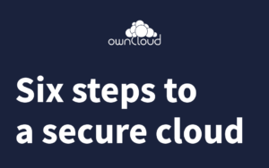 Six steps to a secure cloud with ownCloud