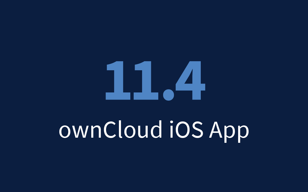 ownCloud for iOS 11.4 significantly upgrades your sovereign mobile workspace