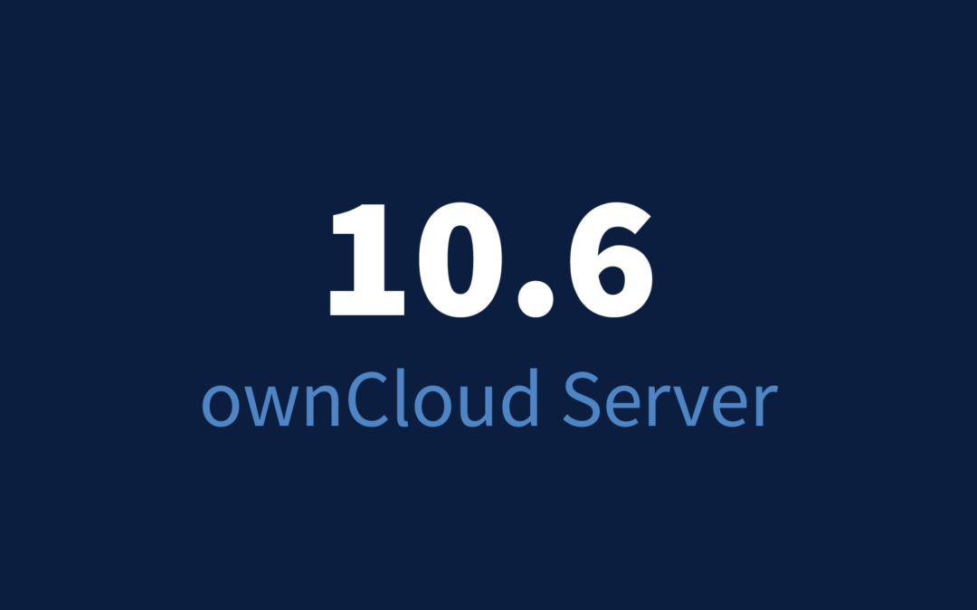 ownCloud Server 10.6 brings new vistas and a bridge to the future